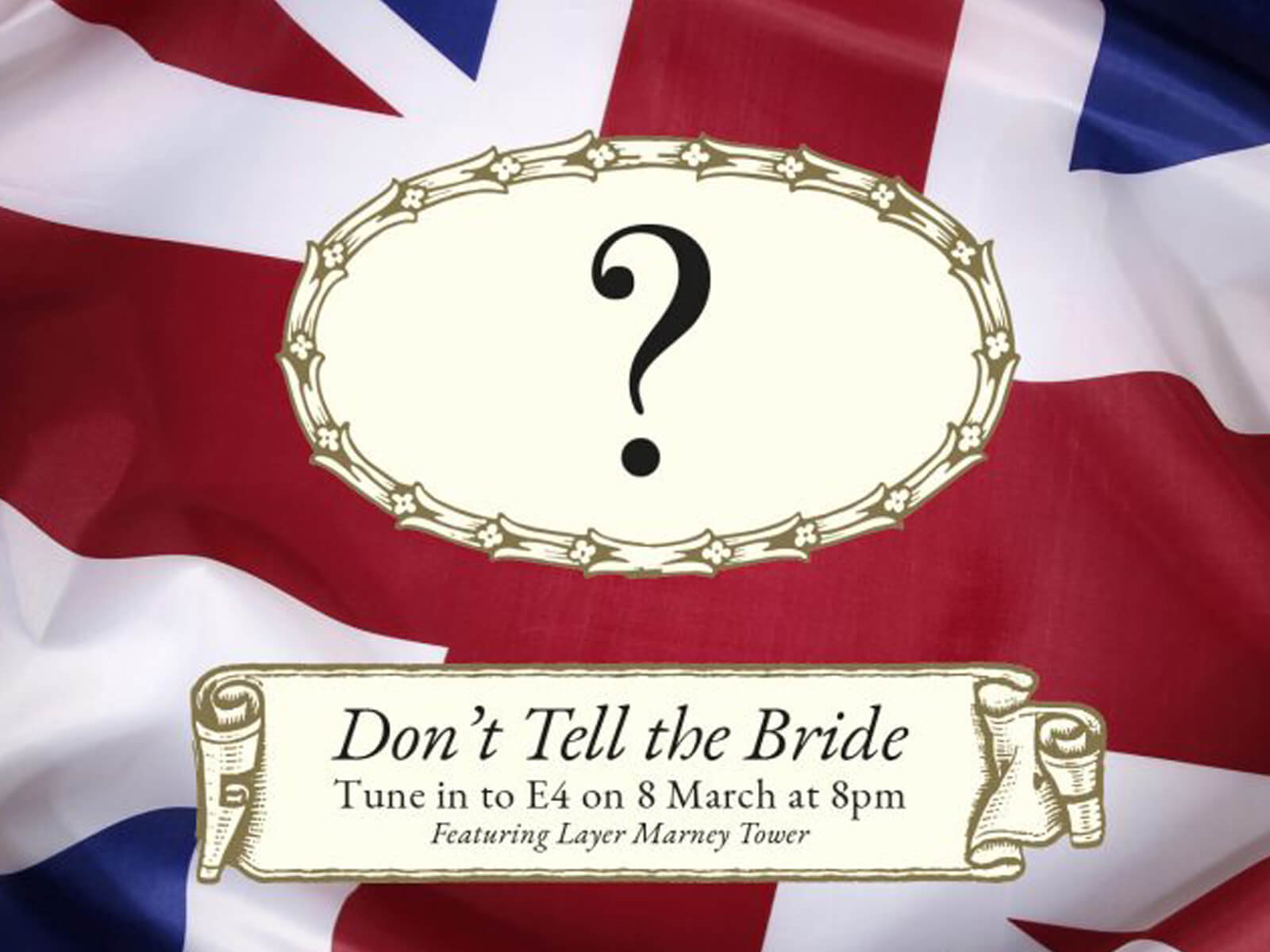 Tower on TV – Don't Tell the Bride – C4